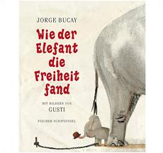 Wie der Elefant die Freiheit fand, Jorge Bucay