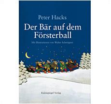 Der Bär auf dem Försterball, Peter Hacks